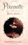 Pirouette: Ballet Stories - Harriet Castor
