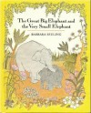 The Great Big Elephant And The Very Small Elephant - Barbara Seuling