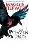 Raven Cycle: #1 Raven Boys - Maggie Stiefvater