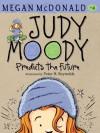 Judy Moody Predicts the Future (Book #4) - Megan McDonald, Peter H. Reynolds