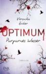 Optimum - Purpurnes Wasser - Veronika Bicker