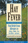Hay Fever: The Complete Guide: Find Relief from Allergies to Pollens, Molds, Pets, Dust Mites, and more - Jonathan Brostoff, Linda Gamlin
