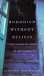 Buddhism Without Beliefs - Stephen Batchelor