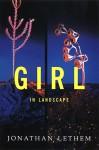 Girl in Landscape - Jonathan Lethem