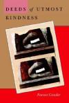 Deeds of Utmost Kindness - Forrest Gander
