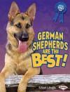 German Shepherds Are the Best! - Elaine Landau