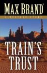 Train's Trust - Max Brand