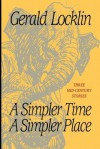 A Simpler Time a Simpler Place: Three Mid-Century Stories - Gerald Locklin, Heinrich Kley, Joseph Robert Cowles