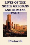 Lives of the Noble Grecians and Romans Vol. 1 - Plutarch