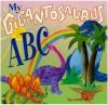 My Gigantosaurus ABC - Jan Lewis