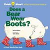 Does a Bear Wear Boots?: Think About...who wears clothes - Harriet Ziefert, Emily Bolam