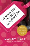 I've Never Been to Vegas, But My Luggage Has: Mishaps and Miracles on the Road to Happily Ever After - Mandy Hale