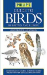 Philip's Guide To Birds Of Britain And Europe - Håkan Delin, Lars Svensson