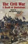 The Civil War: A Book of Quotations - Bob Blaisdell