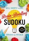 Will Shortz Presents Brain-Boosting Sudoku: 200 Easy to Hard Puzzles - Will Shortz