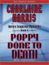 Poppy Done to Death (Aurora Teagarden Series #8) - Therese Plummer, Charlaine Harris