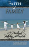 Daily Devotional for Women and Men - Faith and Family: A 30 Day Christian Spiritual Guide for Families (A Daily Devotional Christmas Gift Idea) - Christian Devotions, Beth Fortune, Alycia Morales, Maryilyn Nutter, Lil Duncan, Scott Chaney, Judy Howard, Scott McCausey, Miralee Ferrell, Phyllis Freeeman