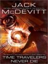 Time Travelers Never Die - Jack McDevitt, Paul Boehmer