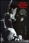 Polish Romantic Drama: Three Plays in English Translation - Harold B. Segel