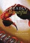 Deadly Beautiful - Vanishing Killers of the animal kingdom - Liana Joy Christensen, Ian Faulkner