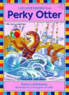 Perky Otter (Let's Read Together) - Barbara deRubertis