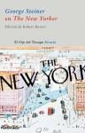 Geoge Steiner en el New Yorker (El Ojo del Tiempo) - George Steiner, Robert Boyers, María Condor