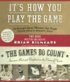 It's How You Play the Game/The Games Do Count: The Powerful Sports Moments That Taught Lasting Values to America's Finest/America's Best and Brightest on the Power of Sports - Brian Kilmeade
