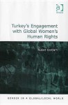 Turkey's Engagement with Global Women's Human Rights - Nuket Kardam