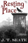 A Resting Place - J.T. Seate
