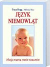 Język niemowląt Moja mama mnie rozumie - Tracy Hogg, Melinda Blau