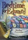 Bedtime for Edward - Shelley Foreman, Karen Brown