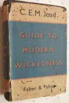 Guide to Modern Wickedness - C.E.M. Joad
