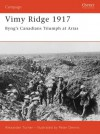 Vimy Ridge 1917: Byng's Canadians Triumph at Arras - Alexander Turner, Peter Dennis