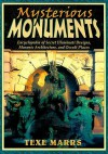 Mysterious Monuments: Encyclopedia of Secret Illuminati Designs, Masonic Architecture, and Occult Places - Texe Marrs