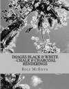 Images Black & White --Chalk & Charcoal Renderings - Rolf McEwen