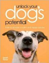 Unlock Your Dogs Potential - Sarah Fisher