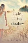 Light is the Shadow (Women of Greece Book 4) - Alex A. King