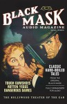 Black Mask Audio Magazine, Volume 1: Classic Hard-Boiled Tales from the Original Black Mask - Hugh B. Cave, Paul Cain, Frederick Nebel, Dashiell Hammett