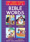 My Very First Book of Bible Words - Mary Hollingsworth