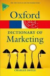 A Dictionary of Marketing (Oxford Paperback Reference) - Charles Doyle