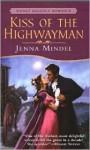 Kiss of the Highwayman - Jenna Mindel