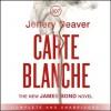 Carte Blanche - Jeffery Deaver, Toby Stephen