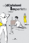 Le [di]visioni imperfette - Makkox, Roberto Recchioni
