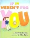 If It Weren't for You - Charlotte Zolotow, G. Brian Karas