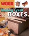 Wood® Magazine: Making Great Boxes - Wood Magazine, Wood Magazine Staff