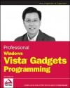 Professional Windows Vista Gadgets Programming - Wei-Meng Lee