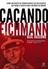 Caçando Eichmann (Portuguese Edition) - Neal Bascomb