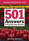 Georgia Gardeners Q & A: 501 Answers to Frequently Asked Questions - Walter Reeves