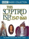 1547 - 1660, Elizabeth I to Cromwell: This Sceptred Isle, Volume 4 (MP3 Book) - Christopher Lee, Anna Massey