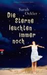 Die Sterne leuchten immer noch - Sarah Ockler, Bernadette Ott